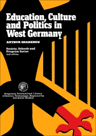Education, Culture, and Politics in West Germany - 2nd Edition - ISBN: 9780080199160, 9781483150017
