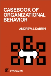 Casebook of Organizational Behavior - 1st Edition - ISBN: 9780080205038, 9781483279398