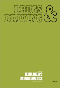 Drugs and Driving - 1st Edition - ISBN: 9780080205373, 9781483187846