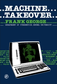 Machine Takeover - 1st Edition - ISBN: 9780080212296, 9781483188034