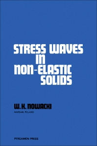 Stress Waves in Non-Elastic Solids - 1st Edition - ISBN: 9780080212944, 9781483153933