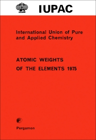Atomic Weights of the Elements 1975 - 1st Edition - ISBN: 9780080214061, 9781483284545
