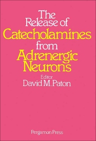 Cover image for The Release of Catecholamines from Adrenergic Neurons