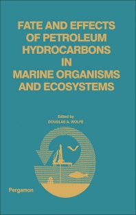 Fate and Effects of Petroleum Hydrocarbons in Marine Ecosystems and Organisms - 1st Edition - ISBN: 9780080216133, 9781483188157