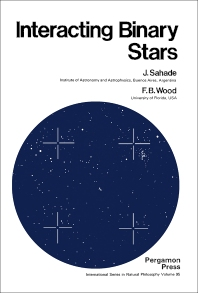 Interacting Binary Stars - 1st Edition - ISBN: 9780080216560, 9781483157795