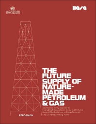The Future Supply of Nature-Made Petroleum and Gas - 1st Edition - ISBN: 9780080217352, 9781483181974