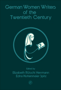 German Women Writers of the Twentieth Century - 1st Edition - ISBN: 9780080218281, 9781483279572