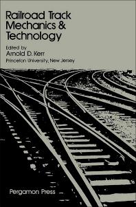 Railroad Track Mechanics and Technology - 1st Edition - ISBN: 9780080219233, 9781483188218
