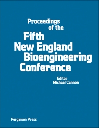 Proceedings of the Fifth New England Bioengineering Conference - 1st Edition - ISBN: 9780080219370, 9781483139999
