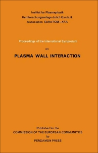 Proceedings of the International Symposium on Plasma Wall Interaction - 1st Edition - ISBN: 9780080219899, 9781483136202