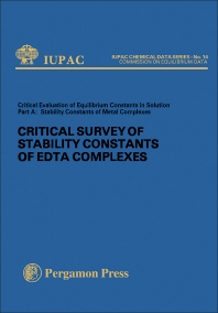 Critical Survey of Stability Constants of EDTA Complexes - 1st Edition - ISBN: 9780080220093, 9781483137940