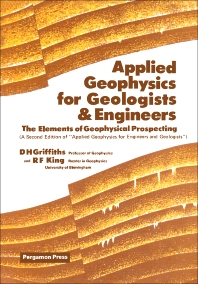 Applied Geophysics for Geologists and Engineers - 2nd Edition - ISBN: 9780080220727, 9781483293486
