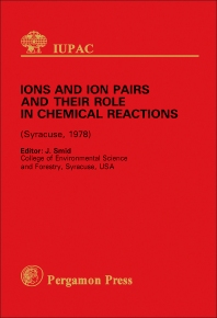 Ions and Ion Pairs and Their Role in Chemical Reactions - 1st Edition - ISBN: 9780080223551, 9781483284576