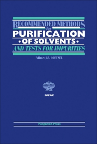 Recommended Methods for Purification of Solvents and Tests for Impurities - 1st Edition - ISBN: 9780080223704, 9781483138459
