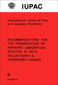 Recommendations for the Presentation of Infrared Absorption Spectra in Data Collections–A. Condensed Phases - 1st Edition - ISBN: 9780080223766, 9781483284583