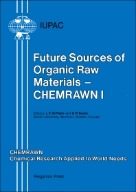 Future Sources of Organic Raw Materials: CHEMRAWN I - 1st Edition - ISBN: 9780080223902, 9781483159621