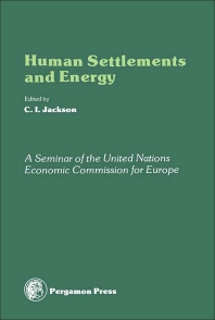 Human Settlements and Energy - 1st Edition - ISBN: 9780080224114, 9781483188300