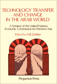 Technology Transfer and Change in the Arab World - 1st Edition - ISBN: 9780080224350, 9781483188317