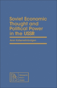 Soviet Economic Thought and Political Power in the USSR - 1st Edition - ISBN: 9780080224671, 9781483154688
