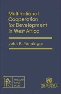 Multinational Cooperation for Development in West Africa - 1st Edition - ISBN: 9780080224909, 9781483148311