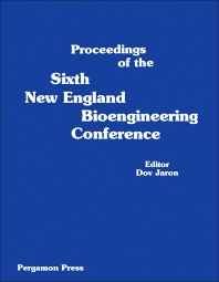 Proceedings of the Sixth New England Bioengineering Conference - 1st Edition - ISBN: 9780080226781, 9781483182049