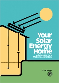 Your Solar Energy Home - 1st Edition - ISBN: 9780080226859, 9781483165493