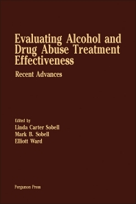 Evaluating Alcohol and Drug Abuse Treatment Effectiveness - 1st Edition - ISBN: 9780080229973, 9781483188485
