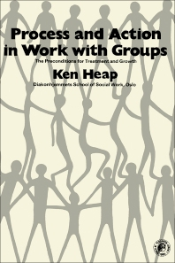 Process and Action in Work with Groups - 1st Edition - ISBN: 9780080230221, 9781483139531