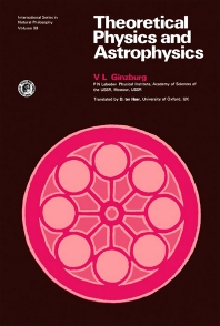Theoretical Physics and Astrophysics - 1st Edition - ISBN: 9780080230665, 9781483293189