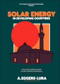 Solar Energy in Developing Countries - 1st Edition - ISBN: 9780080232539, 9781483147925