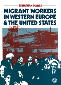 Migrant Workers in Western Europe and the United States - 1st Edition - ISBN: 9780080233857, 9781483188737