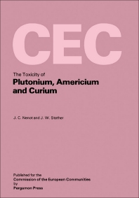 The Toxicity of Plutonium, Americium and Curium - 1st Edition - ISBN: 9780080234403, 9781483182100