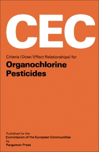 Criteria (Dose/Effect Relationships) for Organochlorine Pesticides - 1st Edition - ISBN: 9780080234410, 9781483137506