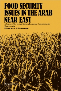 Food Security Issues in the Arab Near East - 1st Edition - ISBN: 9780080234472, 9781483188799