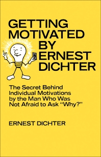 Getting Motivated by Ernest Dichter - 1st Edition - ISBN: 9780080236872, 9781483188812