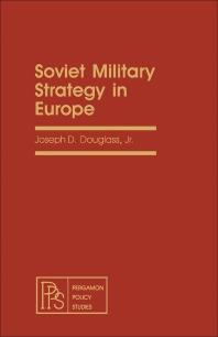 Soviet Military Strategy in Europe - 1st Edition - ISBN: 9780080237022, 9781483155364