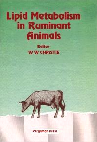 Lipid Metabolism in Ruminant Animals - 1st Edition - ISBN: 9780080237893, 9781483152721