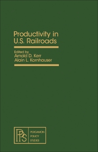 Productivity in U.S. Railroads - 1st Edition - ISBN: 9780080238715, 9781483188928