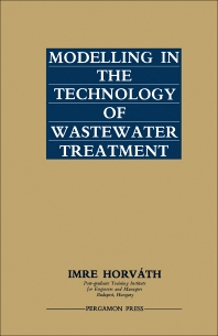 Modelling in the Technology of Wastewater Treatment - 1st Edition - ISBN: 9780080239781, 9781483188966