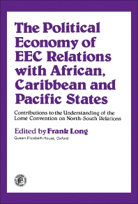 The Political Economy of EEC Relations with African, Caribbean and Pacific States - 1st Edition - ISBN: 9780080240770, 9781483189000