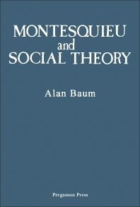 Montesquieu and Social Theory - 1st Edition - ISBN: 9780080243177, 9781483189055