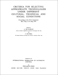 Criteria for Selecting Appropriate Technologies under Different Cultural, Technical and Social Conditions - 1st Edition - ISBN: 9780080244556, 9781483104522