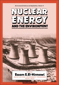 Nuclear Energy and the Environment - 1st Edition - ISBN: 9780080244723, 9781483189192