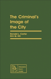 The Criminal's Image of the City - 1st Edition - ISBN: 9780080246338, 9781483154268
