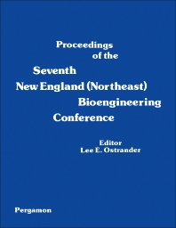 Proceedings of the Seventh New England (Northeast) Bioengineering Conference - 1st Edition - ISBN: 9780080246345, 9781483136684