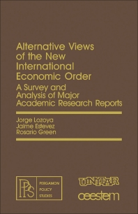 Alternative Views of the New International Economic Order - 1st Edition - ISBN: 9780080246444, 9781483152967