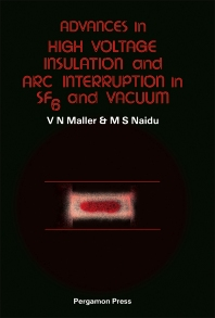 Advances in High Voltage Insulation and Arc Interruption in SF6 and Vacuum - 1st Edition - ISBN: 9780080247267, 9781483157658