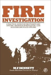 Fire Investigation - 1st Edition - ISBN: 9780080247410, 9781483148977