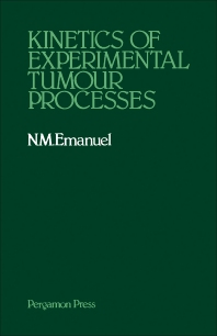 Kinetics of Experimental Tumour Processes - 1st Edition - ISBN: 9780080249094, 9781483145181