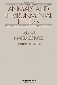 Animals and Environmental Fitness: Physiological and Biochemical Aspects of Adaptation and Ecology - 1st Edition - ISBN: 9780080249384, 9781483189321